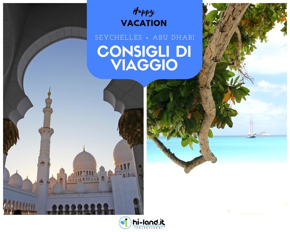 Alle Seychelles e nella città di Abu Dhabi: una vacanza nell'Oceano Indiano? Certo che si e anche due volte!
